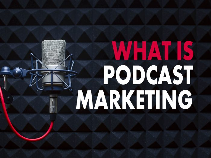 what is podcast marketing